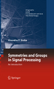 Symmetries and Groups in Signal Processing - Virendra P. Sinha