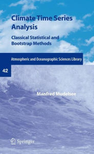 Climate Time Series Analysis: Classical Statistical and Bootstrap Methods - Manfred Mudelsee