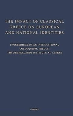 The Impact of Classical Greece on European and National Identities - Herausgeber: Haagsma, Margriet Moormann, Eric M. Den Boer, Pim
