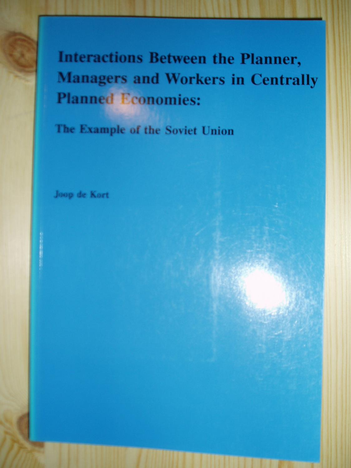 Interactions Between the Planner, Managers and Workers in Centrally Planned Economies: The Example of the Soviet Union