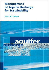 Management of Aquifer Recharge for Sustainability: Proceedings of the 4th International Symposium on Artificial Recharge of Groundwater, Adelaide, Sep - P.J. Dillon