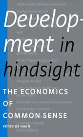 Development in Hindsight: The Economics of Common Sense - De Haan, Peter