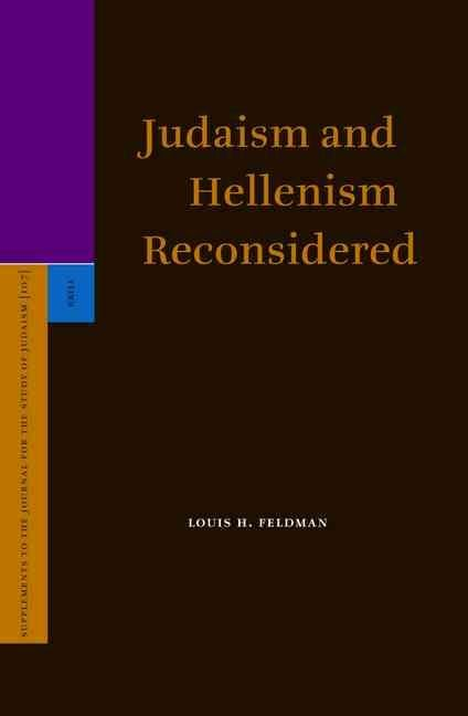 Judaism and Hellenism Reconsidered - Louis H. Feldman