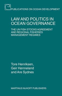 Law and Politics in Ocean Governance: The UN Fish Stocks Agreement and Regional Fisheries Management Regimes - Henriksen, Tore Honneland, Geir Sydnes, Are