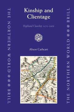 Kinship and Clientage: Highland Clanship 1451-1609 - Cathcart, Alison