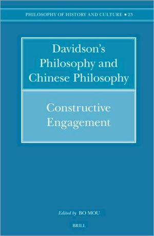Davidson's Philosophy and Chinese Philosophy: Constructive Engagement - Bo Mou (Editor)