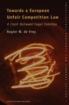 Towards a European Unfair Competition Law: A Clash Between Legal Families - De Vrey, Rogier W.