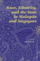 Race, Ethnicity, and the State in Malaysia and Singapore