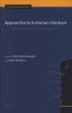Approaches to Sumerian Literature - Piotr Michalowski; Niek Veldhuis