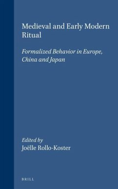 Medieval and Early Modern Ritual: Formalized Behavior in Europe, China and Japan - Herausgeber: Rollo-Koster, Joelle