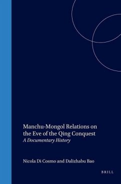 Manchu-Mongol Relations on the Eve of the Qing Conquest: A Documentary History - Cosmo, Nicola Bao, Dalizhabu