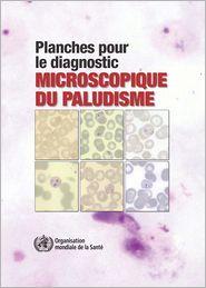 Planches Pour Le Diagnostic Microscopique Du Paludisme: Troisi Me Dition