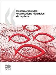 Renforcement des Organisations réGionales de la PêChe - Organisation for Economic Co-operation and Development Staff