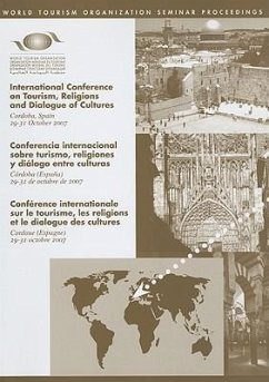 International Conference on Tourism, Religions and Dialogue of Cultures: Cordoba, Spain, 29-31 October 2007 - Herausgeber: World Tourism Organization