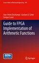 Guide to FPGA Implementation of Arithmetic Functions - Jean-Pierre Deschamps; Gustavo D. Sutter; Enrique Cantó