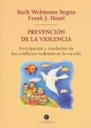 Prevención de la violencia. Anticipación y resolución de los conflictos violen