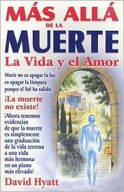 Mas Alla de la Muerte: La Vida y el Amor