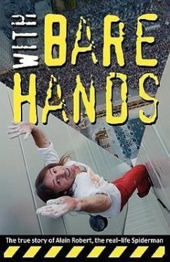 With Bare Hands: The True Story of Alain Robert, the Real-Life Spiderman - Robert, Alain