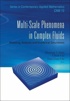 Multi-Scale Phenomena in Complex Fluids: Modeling, Analysis and Numerical Simulations - Herausgeber: Hou, Thomas Y. Liu, Jian-Guo Liu, Chun