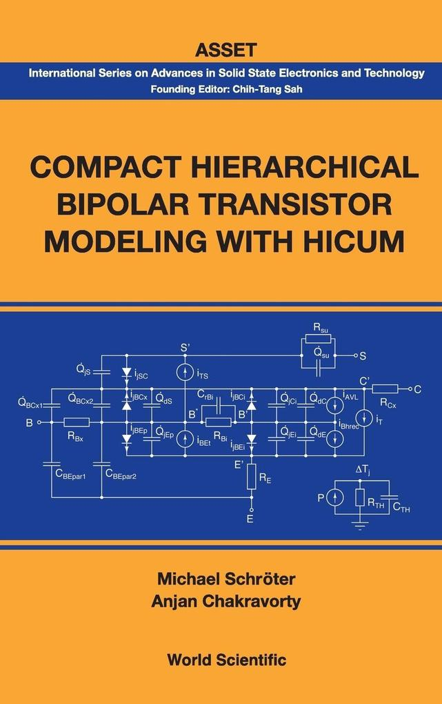 Compact Hierarchical Bipolar Transistor Modeling with Hicum als Buch von Michael Schroter, Anjan Chakravorty - Michael Schroter, Anjan Chakravorty