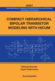 Compact Hierarchical Bipolar Transistor Modeling with Hicum - Michael Schroter