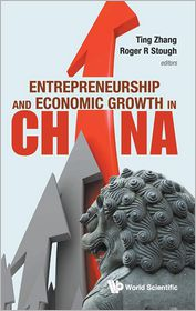 Entrepreneurship and Economic Growth in China - Zhang Ting (Editor), Roger R. Stough (Editor)