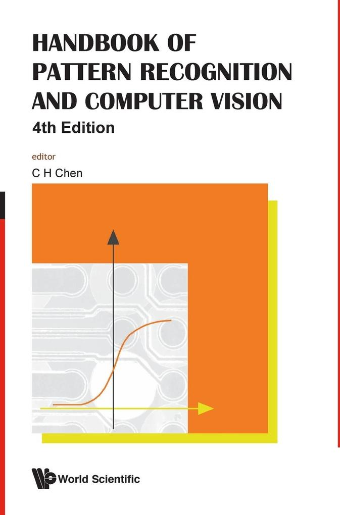 HANDBOOK OF PATTERN RECOGNITION AND COMPUTER VISION (4TH EDITION) als Buch von - World Scientific Publishing Company