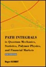 Path Integrals in Quantum Mechanics, Statistics, Polymer Physics, and Financial Markets - Hagen Kleinert
