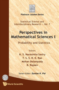 Perspectives in Mathematical Science I: Probability and Statistics - N S Narasimha Sastry