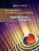 Management of Complications in Ophthalmic Surgery - Samuel Boyd