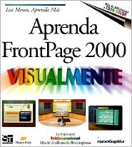Aprenda FrontPage 2000 Visualmente = Teach Yourself FrontPage 2000 Visually - Karina S. Moya