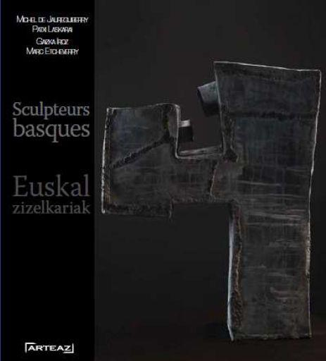 Sculpteurs basques / euskal zizelkariak - Collectif