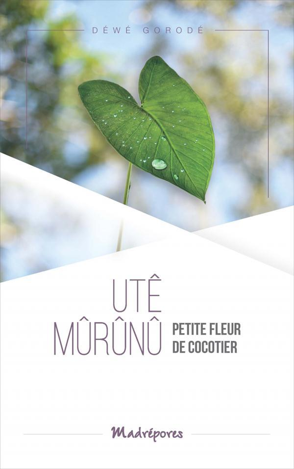 Utê Mûrûnû, petite fleur de cocotier - Gorode, Dewe