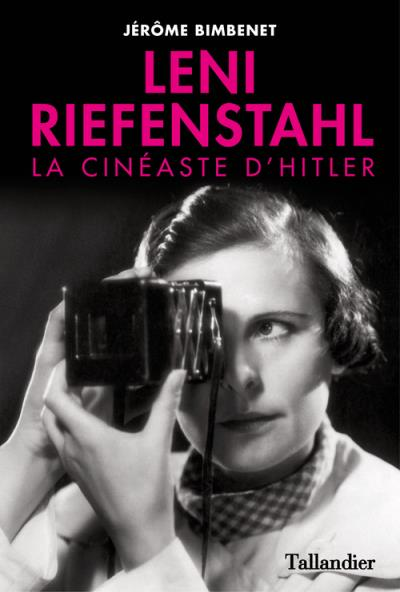 Leni Riefenstahl - Tallandier