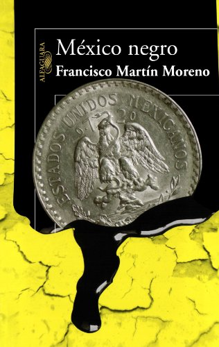 Mexico negro (Spanish Edition) - Francisco Moreno