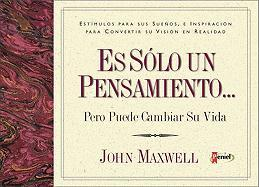 Es Solo Un Pensamiento: But You Can Change Your Life - Maxwell, John C.; Zondervan Publishing