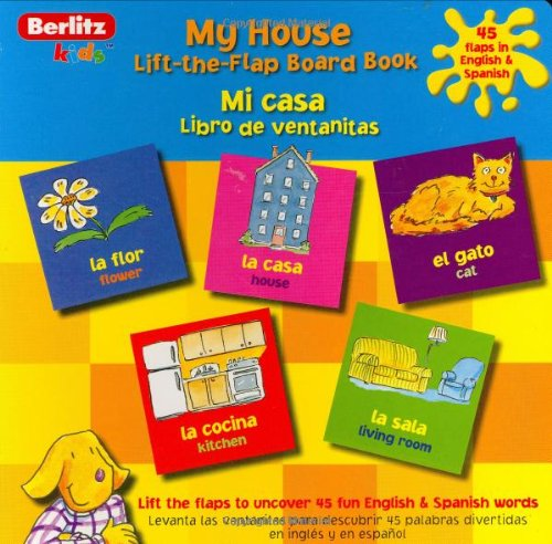 My House Flap Book - Spanish (Lift-The-Flap Board Book) - Berlitz