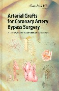 Arterial Grafts for Coronary Bypass Surgery: A Textbook for Cardiovascular Clinicians and Researchers