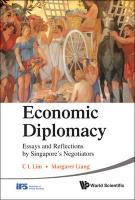 Economic Diplomacy: Essays and Reflections by Singapore's Negotiators - Lim, C. L.; Liang, Margaret
