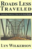 Roads Less Traveled: Exploring America's Past on Its Back Roads