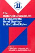 HISTORICAL DEVELOPMENT OF: Readings in Moral Theology No. 11