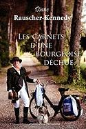 Les Carnets D'Une Bourgeoise Dechue Diane Rauscher-Kennedy Author