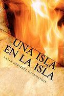 Una Isla En La Isla - Foundation, Latin Heritage