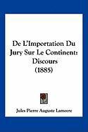 de L'Importation Du Jury Sur Le Continent: Discours (1885) - Lameere, Jules Pierre Auguste