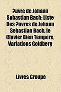 Uvre de Johann Sebastian Bach: Liste Des Uvres de Johann Sebastian Bach, Le Clavier Bien Tempr, Variations Goldberg