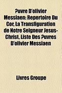 Uvre D'Olivier Messiaen: Rpertoire Du Cor, La Transfiguration de Notre Seigneur Jsus-Christ, Liste Des Uvres D'Olivier Messiaen