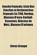 Vch Franais: Liste Des Vchs Et Archevchs Franais En 1748, Verdun, Diocse D'Vry-Corbeil-Essonnes, Diocse de Metz, Diocse D'Orlans