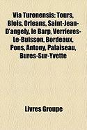 Via Turonensis: Tours, Blois, Orlans, Saint-Jean-D'Angly, Le Barp, Verrires-Le-Buisson, Bordeaux, Pons, Antony, Palaiseau, Bures-Sur-Y