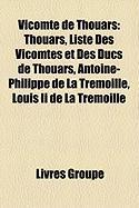 Vicomte de Thouars: Thouars, Liste Des Vicomtes Et Des Ducs de Thouars, Antoine-Philippe de La Trmolle, Louis II de La Trmoille