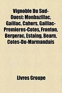 Vignoble Du Sud-Ouest: Monbazillac, Gaillac, Cahors, Gaillac-Premires-Ctes, Fronton, Bergerac, Estaing, Barn, Ctes-Du-Marmandais